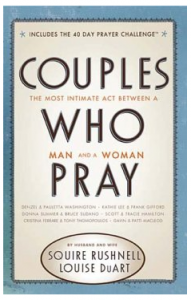 "Book Review: ""Couples Who Pray"" by Squire Rushnell and Louise Duart"