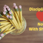 Important to remember: Discipline is not Shame