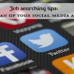 Looking for a job? Clean Up Your Social Media Profiles