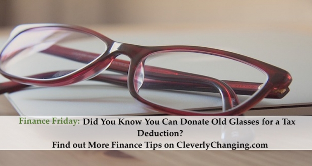 Donating old glasses for a tax deduction can help benefit you and others. #financefriday #personalfinance #money #moneywise #taxtips