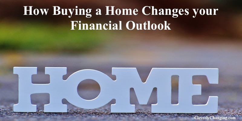 Buying A Home Changes Your Finances #FinanceFriday
