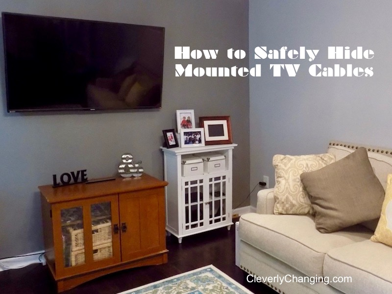 How To Safely Hide Mounted Tv Cables Cleverly Changing