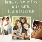 "Book Review: ""Building Family Ties With Faith, Love, and Happiness"" by Dave Stone"