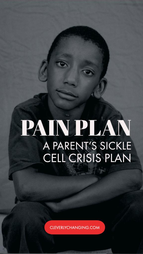 Pain Plan A Parent's Sickle Cell Crisis Plan