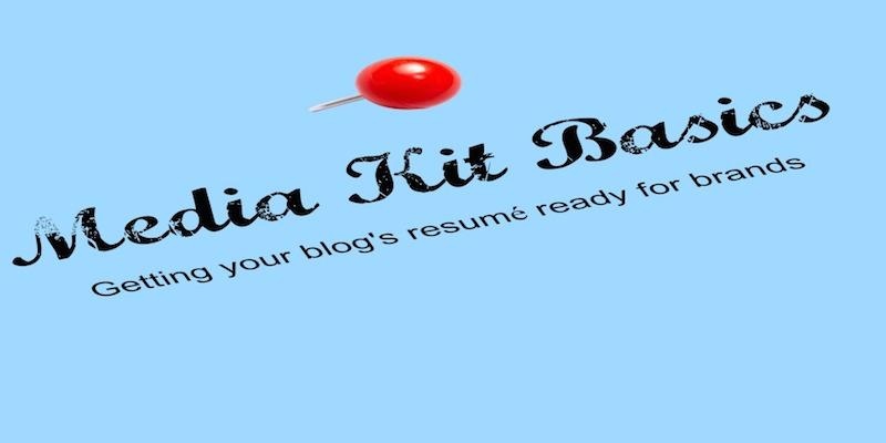 Media Kit basics: getting your blog's resume ready for brands