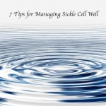7 Tips For Managing Sickle Cell #30forSickleCell