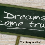 Wise Decisions, When to Follow Your Dreams