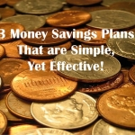 3 Money Savings Plans You May Want to Consider