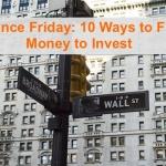 Finance Friday: 10 Ways to Find Money to Invest