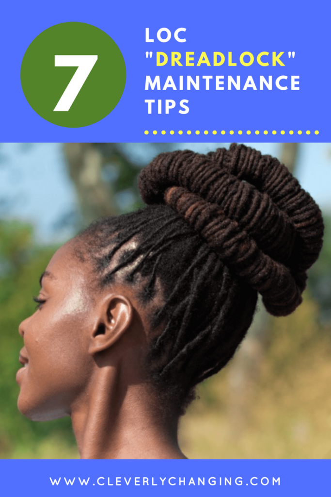 """7 Loc """"Dreadlock"""" Maintenance Tips #naturalhair #tips - Cleverly Changing"""