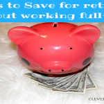 50 Ways to Save for Retirement Without Having a Fulltime Job