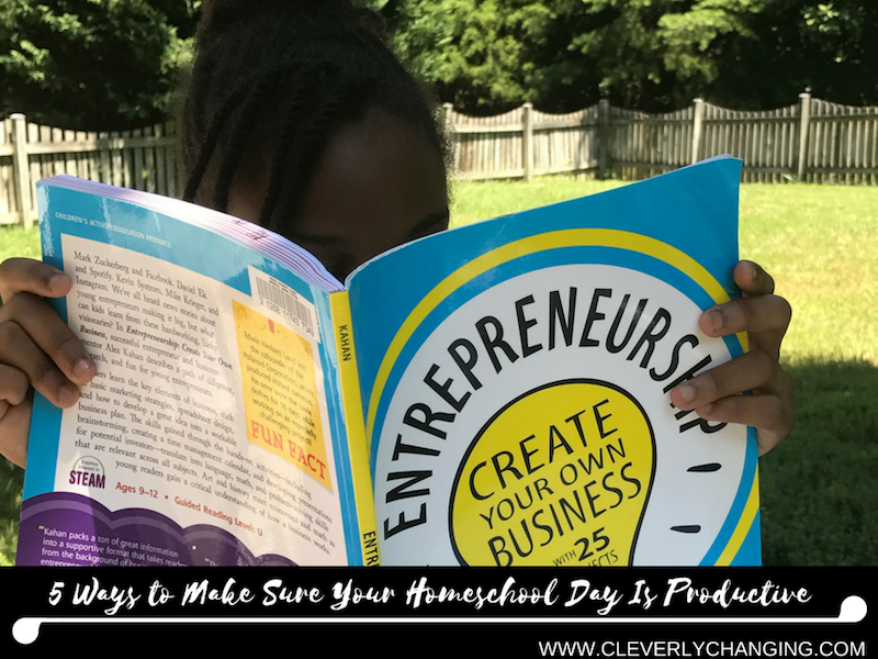 5 Ways to Make Sure Your Homeschool Day Is Productive_ raising entrepreneurs