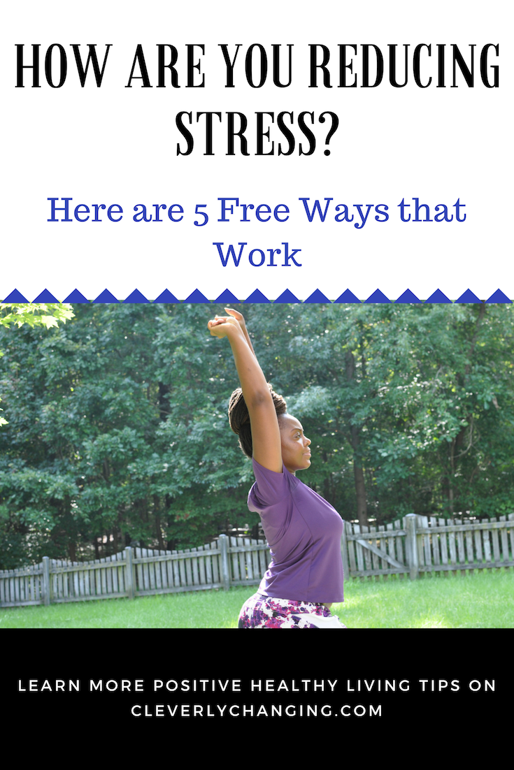 Here are 5 Free Ways that Work to Reduce Stess