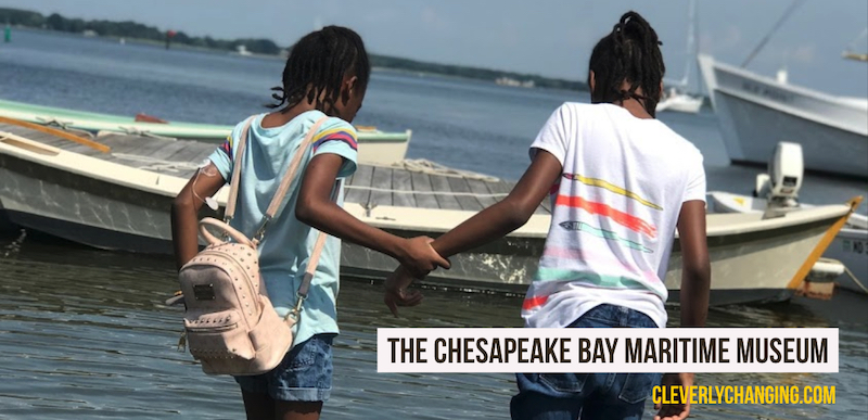 The Cheseapeake Bay Maritime Museum Experience
