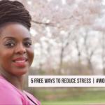 World Mental Health Day – 5 Free Ways to Reduce Stress