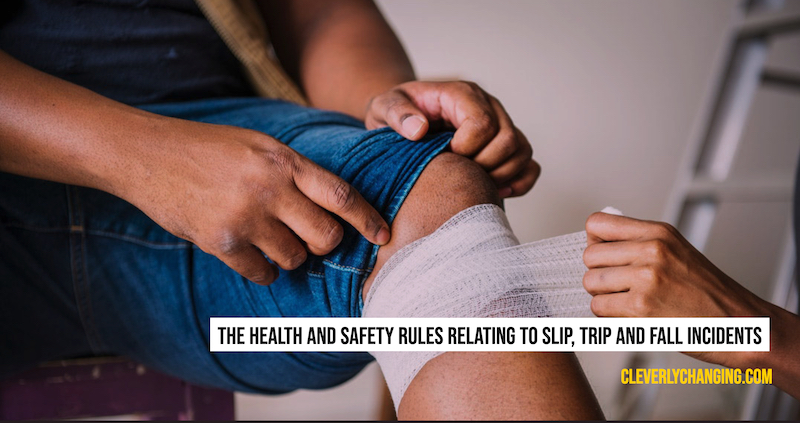 The Health and Safety Rules Relating to Slip, Trip and Fall Incidents