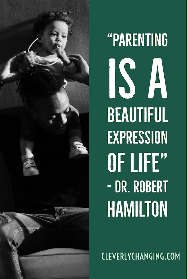 Parenting is a beautiful expression of life - Dr Robert Hamilton
