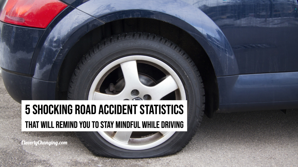 5 Shocking Road Accident Statistics That Will Remind You to Stay Mindful While Driving