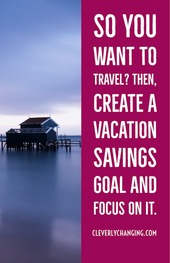 Create a vacation savings goal and focus on it