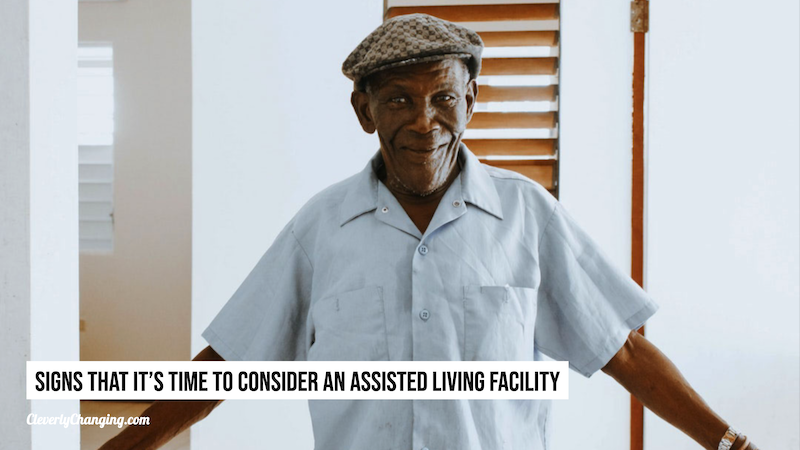 Signs that it is time to considder an assisted living facility