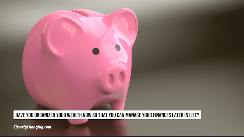 Tips for Organized Wealth Management later in life