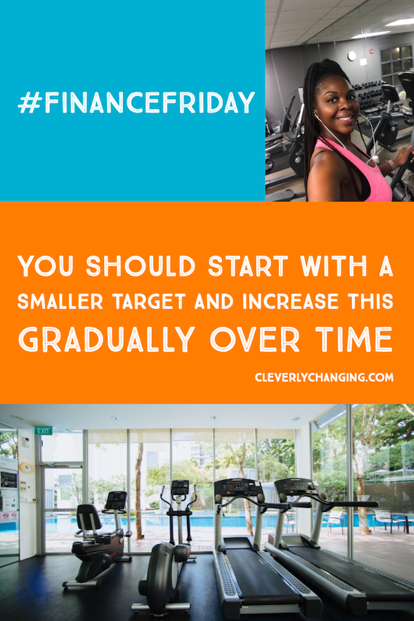 You should start with a smaller target and increase this gradually over time