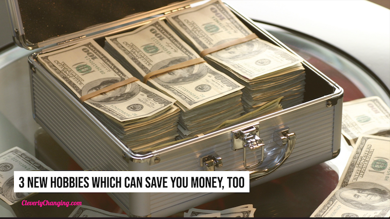 3 New Hobbies Which Can Save You Money, Too
