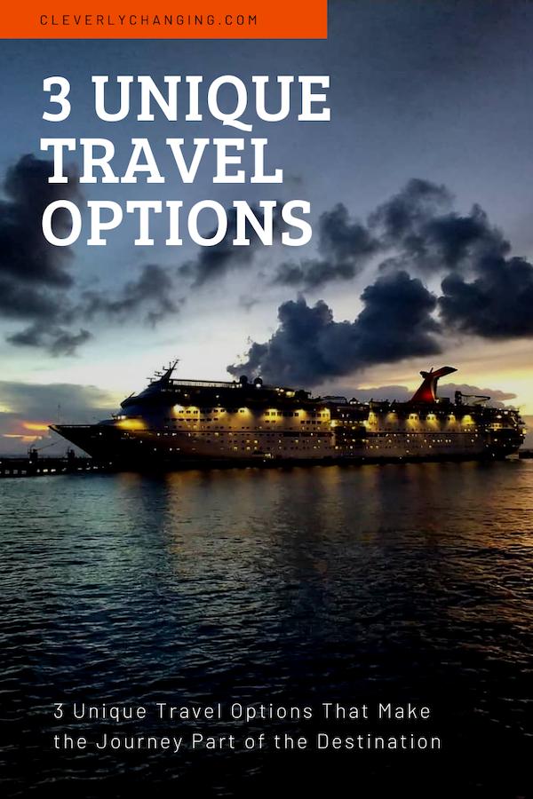 3 Unique Travel Options That Make the Journey Part of the Destination