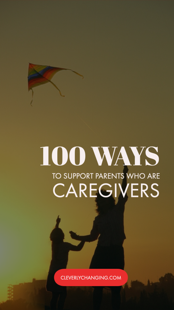 to Support Parents Who are Caregivers