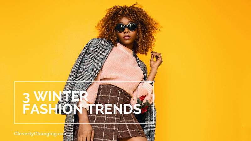 3 Winter Fashion Trends