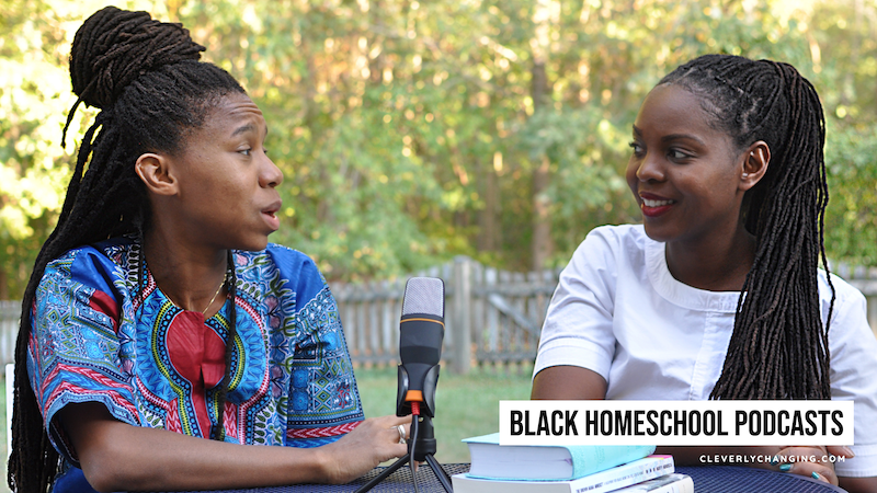 The best black homeschool podcasts-cleverlychanging