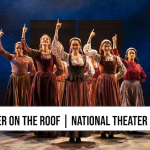 Fiddler on the Roof at the National Theater Dec 10 – Dec 15