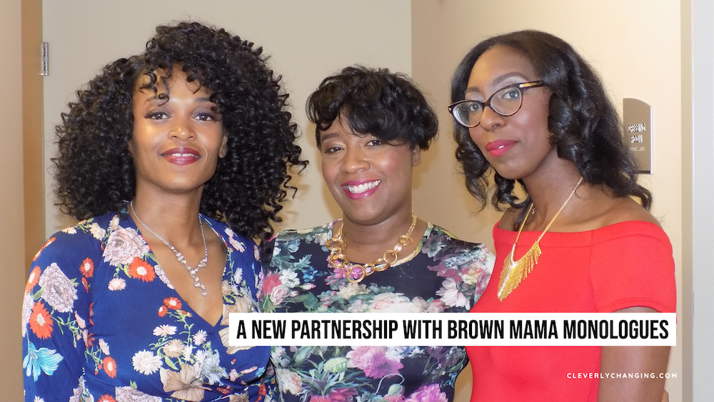 Brown Mama Monologues new partnership with CleverlyChanging