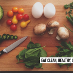 Eat Clean, Healthy, and Delicious Food