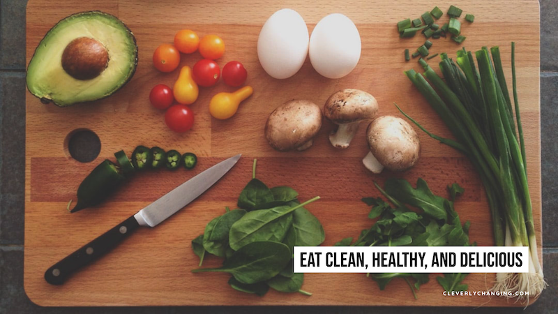 Eat Clean, Healthy, and Delicious