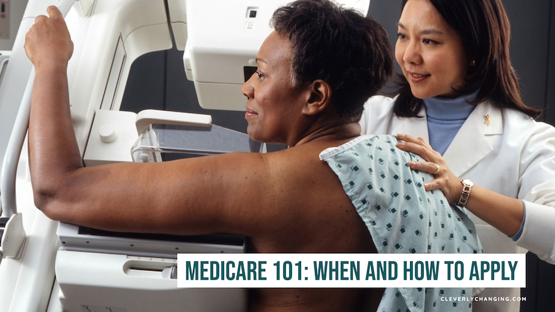 Medicare 101: When and How to Apply