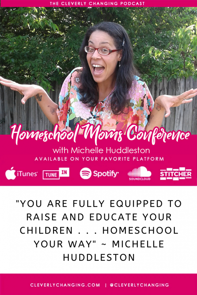 """""""You are fully equipped to raise and educate your children . . . Homeschool your way"""" ~ Michelle Huddleston"""