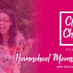 Homeschool Moms Conference Lesson 28