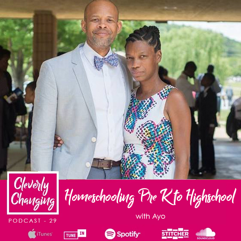 Homeschooling preschool through high school with Ayo on the Cleverly Changing Podcast