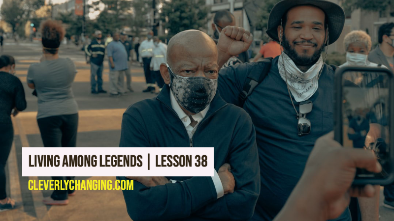 Living Among Legends | Lesson 38 on The Cleverly Changing Podcast