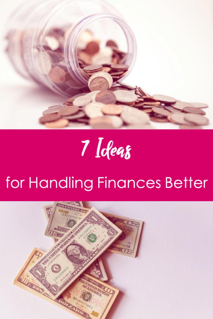 7 Ideas for Handling Finances Better