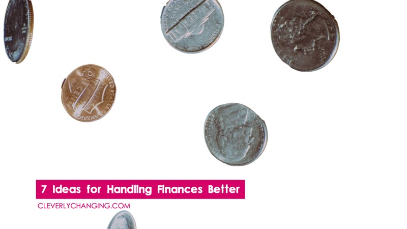 Seven Ideas for Handling Finances Better