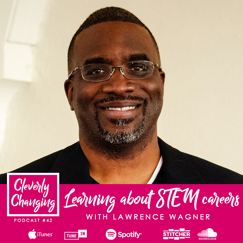 Learning about STEM Careers | Lesson 42 | The CleverlyChanging Podcast