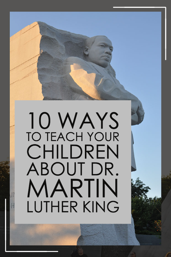 Ways to Teach Your Children About Dr. Martin Luther King