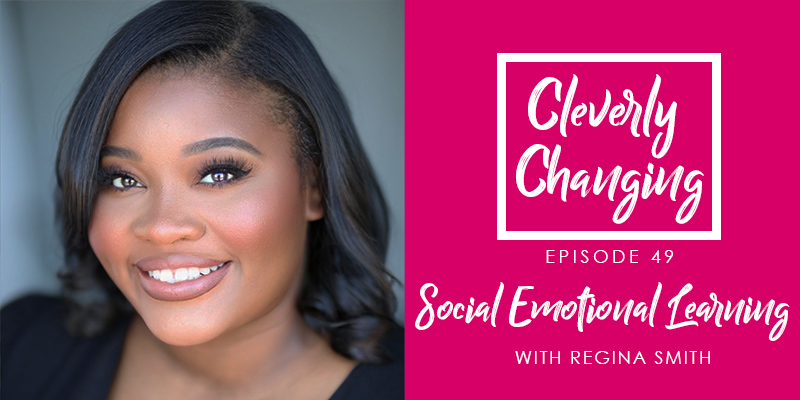Social Emotional Learning   Lesson 49 of the Cleverly Changing Podcast