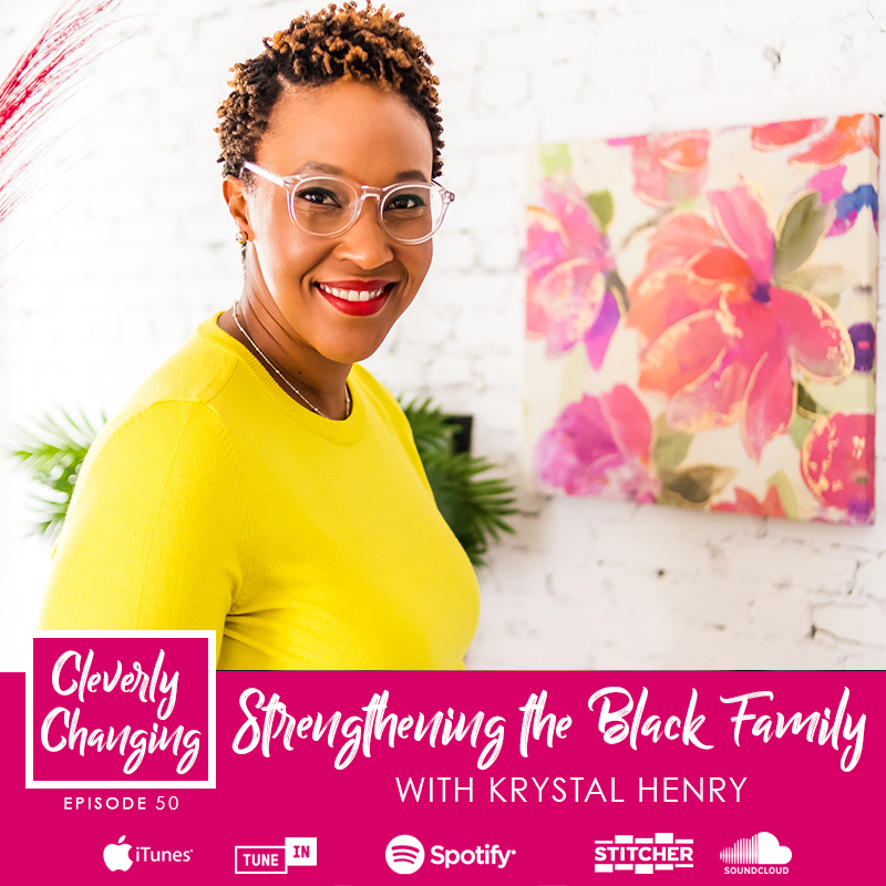 Strengthening the Black Family with Krystal Henry on the Cleverly Changing Homeschool Podcast