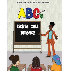 ABCs of Sickle Cell by Elle Cole