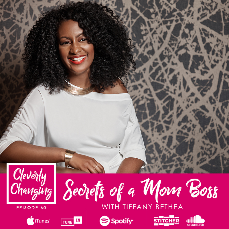 Secrets of a Mom Boss   Tiffany Bethea on the Clevery Changing Homeschool Podcast