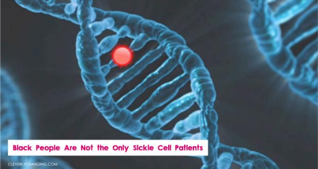 Sickle Cell is not a Black Disease, it's a blood disease