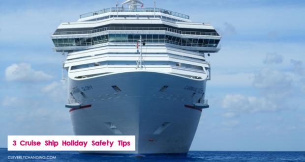 3 Cruise Ship Holiday Safety Tips
